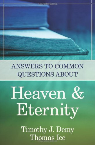 Answers Common Questions about Heaven and Eternity